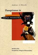 Panoptismus in Papua Neuguinea