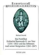 Das Pontifikat Erzbischof Boemunds II. Von Trier (1354-1362) Und Das Stiftswesen Nach Seiner Resignation (1362-1367)
