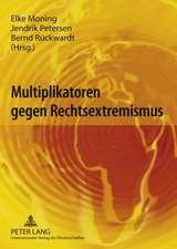 Multiplikatoren Gegen Rechtsextremismus:  Unter Besonderer Beruecksichtigung Standortspezifischer Rahmenbedingungen. Handel