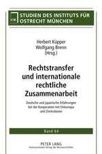 Rechtstransfer Und Internationale Rechtliche Zusammenarbeit:  Deutsche Und Japanische Erfahrungen Bei Der Kooperation Mit Osteuropa Und Zentralasien