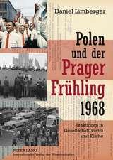 Polen Und Der -Prager Fruehling- 1968:  Reaktionen in Gesellschaft, Partei Und Kirche