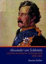 Alexander Von Schleinitz Und Die Preussische Aussenpolitik 1858-1861:  Proceedings of Fdsl 9, Goettingen 2011