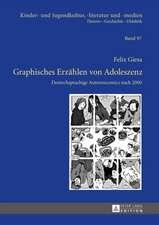 Graphisches Erzaehlen Von Adoleszenz:  Deutschsprachige Autorencomics Nach 2000
