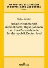 Fiskalische Immunität internationaler Organisationen und ihres Personals in der Bundesrepublik Deutschland
