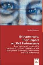 Entrepreneurs: Their Impact on SME Performance