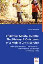 Childrens Mental Health: The History & Outcomes of a Mobile Crisis Service