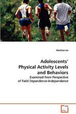 Adolescents' Physical Activity Levels and Behaviors