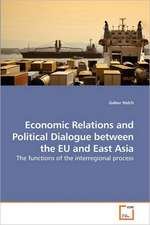 Economic Relations and Political Dialogue Between the EU and East Asia