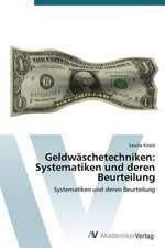 Geldwäschetechniken: Systematiken und deren Beurteilung