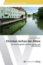Christian Jorhan der Ältere