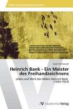 Heinrich Bank - Ein Meister des Freihandzeichnens