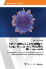 Posthumous Conception: Legal Issues and Possible Refinements