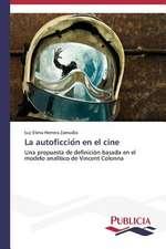 La Autoficcio N En El Cine:  Sus Acciones y Concepciones de Cambio