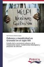 Pobreza y Mendicidad En Granada En El Siglo XIX:  de La Agricultura Al Turismo