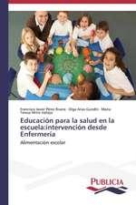Educacion Para La Salud En La Escuela:  Intervencion Desde Enfermeria