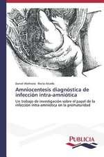 Amniocentesis Diagnostica de Infeccion Intra-Amniotica:  Un Ilustrado En Tiempos de Oscuridad