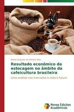 Resultado Economico Da Estocagem No Ambito Da Cafeicultura Brasileira:  O Jogo Das Incertezas X Financiamento de Campanhas