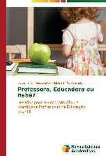 Professora, Educadora Ou Baba?:  Entre as Vozes Em Coro E O Silencio