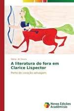 A Literatura Do Fora Em Clarice Lispector:  Mobilizacao Social E Politica