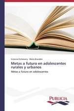 Metas a Futuro En Adolescentes Rurales y Urbanos:  Eciap