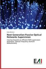 Next Generation Passive Optical Networks Supervision