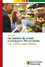 Um Modelo de Credit Scoring Para Microcredito:  Estudo de Caso