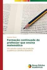 Formacao Continuada Do Professor Que Ensina Matematica:  Analise de Uma Complexa Relacao