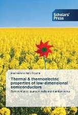 Thermal & thermoelectric properties of low-dimensional semiconductors