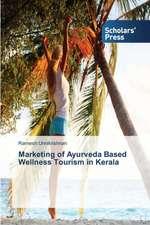 Marketing of Ayurveda Based Wellness Tourism in Kerala