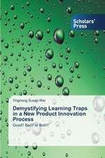 Demystifying Learning Traps in a New Product Innovation Process