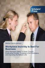 Workplace Incivility Is Bad for Business:  La Psychotherapie Integrative Tome 1