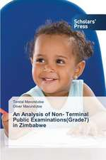 An Analysis of Non- Terminal Public Examinations(grade7) in Zimbabwe:  Listening to Children and Creating Caring Schools