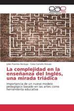 La Complejidad En La Ensenanza del Ingles, Una Mirada Triadica
