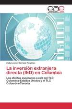 La Inversion Extranjera Directa (Ied) En Colombia