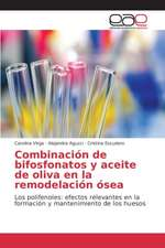 Combinacion de Bifosfonatos y Aceite de Oliva En La Remodelacion Osea