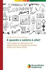 E Quando O Salario E Alto?:  O Estudo de Um Caso