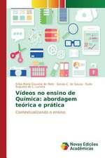 Videos No Ensino de Quimica:  Abordagem Teorica E Pratica