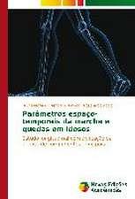 Parametros Espaco-Temporais Da Marcha E Quedas Em Idosos:  Shag Za Shagom