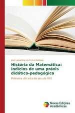 Historia Da Matematica:  Indicios de Uma Praxis Didatico-Pedagogica