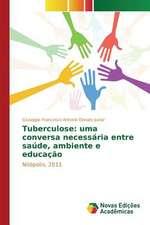 Tuberculose:  Uma Conversa Necessaria Entre Saude, Ambiente E Educacao