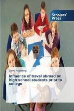 Influence of Travel Abroad on High School Students Prior to College:  Effective Leadership Development and Succession Planning
