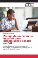 Diseno de Un Curso de Espanol Para Principiantes Basado En Call