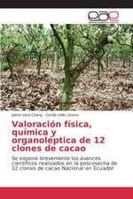 Valoracion Fisica, Quimica y Organoleptica de 12 Clones de Cacao
