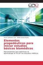 Elementos Propedeuticos Para Iniciar Estudios Basicos Biomedicos