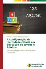 A Configuracao Da Identidade Cidada Em Educacao de Jovens E Adultos:  Estrategias, Conflitos E O Desenvolvimento Regional