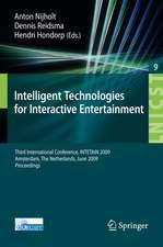 Intelligent Technologies for Interactive Entertainment: Third International Conference, INTETAIN 2009, Amsterdam, The Netherlands, June 22-24, 2009, Proceedings