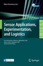 Sensor Applications, Experimentation, and Logistics: First International Conference, SENSAPPEAL 2009, Athens, Greece, September 25, 2009, Revised Selected Papers