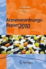 Arzneiverordnungs-Report 2010: Aktuelle Daten, Kosten, Trends und Kommentare