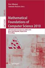 Mathematical Foundations of Computer Science 2010: 35th International Symposium, MFCS 2010, Brno, Czech Republic, August 23-27, 2010, Proceedings