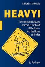 HEAVY!: The Surprising Reasons America Is the Land of the Free—And the Home of the Fat
